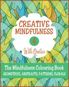 Creative Mindfulness 4 Adult Colouring Book Cvr