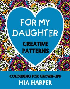 For My Daughter Creative Patterns Cover