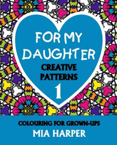 For My Daughter 1 Creative Patterns book Cover
