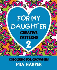 For My Daughter 2 Creative Patterns book Cover