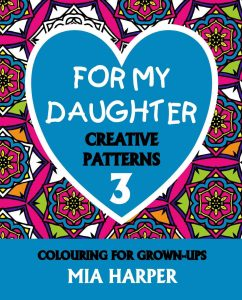 For My Daughter 3 Creative Patterns book Cover