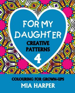 For My Daughter 4 Creative Patterns book Cover