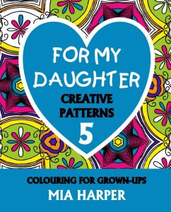 For My Daughter 5 Creative Patterns book Cover