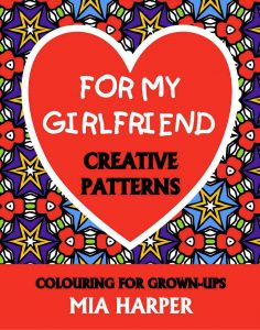 For My Girl Friend Creative Patterns book cover