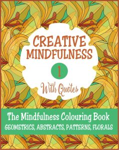 Creative Mindfulness 1 Adult Colouring Book Cvr