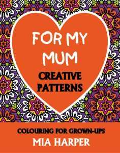 For My Mum Creative Patterns book cover