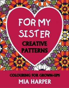 For My Sister Creative Patterns book cover
